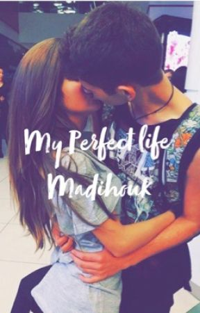 My Perfect Life by MadiHouk