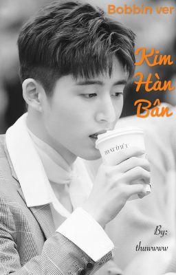 [Hoàn] [Chuyển ver Bobbin/DoubleB] Kim Hàn Bân