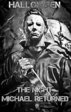 Hallowen: The Night Michael Returned by mauinunez
