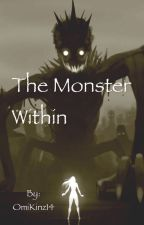 The Monster Within by OmiKinz14