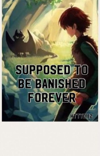 Supposed to be banished forever HTTYD runaway fan fic