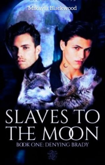 SLAVES TO THE MOON(BOOK ONE): Denying Brady. ✔️