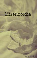 Misericordia by KimmFace