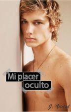 Mi placer oculto (Gay/Yaoi) by JoseVidal5