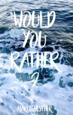 Would You Rather? by MarleenEsther
