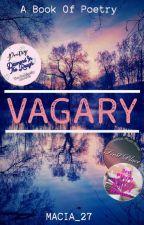 Vagary: A Book Of Poetry by Macia_27
