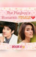 """The Playboy's Romantic FINALE❤""BOOK3 Complete! by BabyDust93"