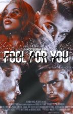 Fool For You | BWWM by notsobasik