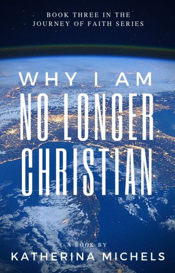 Why I Am No Longer Christian