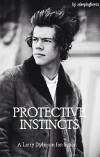 Protective Instincts   AU - Larry   On Hold by xsleepingforestx