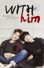 With Him [chanbaek one-shot] by KAIdilim