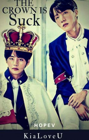 |•The Crown Is Suck•| [°HopeV°] by KiaLoveU
