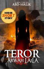 Teror Arwah Laila [CERPEN]  by abd_malik22