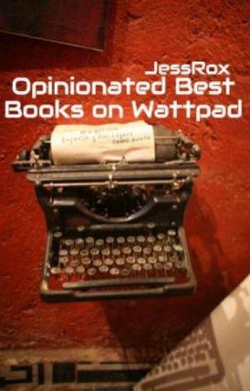 Opinionated Best Books on Wattpad