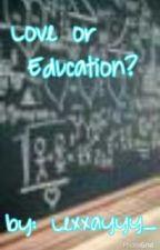 Love or Education? by iwantnialldacraic