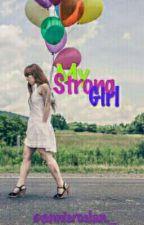 My Strong Girl [ C O M P L E T E D  ] by typeonediabetes