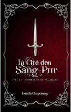 La Cité des Sang-Purs T1 & T2 by LucilleCh