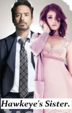 Hawkeye's Sister (Tony Stark Love Story/Iron Man Fan Fiction.) *EDITED! by LaceyDixon_