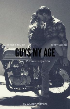 Guys My Age || FP Jones by QueenMimi96