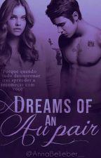 Dreams Of an Au Pair by AnnaBelieber__