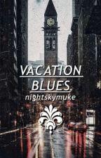 vacation blues ➟  muke  by nightskymuke