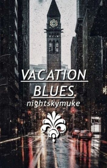 vacation blues ➟  muke