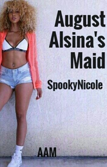 August Alsina's Maid (Editing)