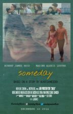 SOMEDAY (a JaDine Fanfic) by heartsamessxx