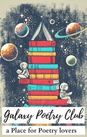 Galaxy Poetry Club [Closed] by GalaxyPoetryClub