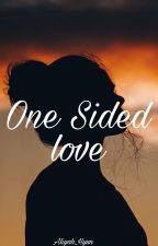 One Sided Love(Completed) by PRINCESS_BEBE29