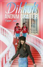 Dikkat! Anonim Çıkabilir by anor_mal