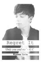 """""""Regret It"""" A Greyson Chance Fanfiction. by -happylittlephil-"""