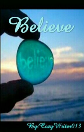 Believe by CozyWriter013