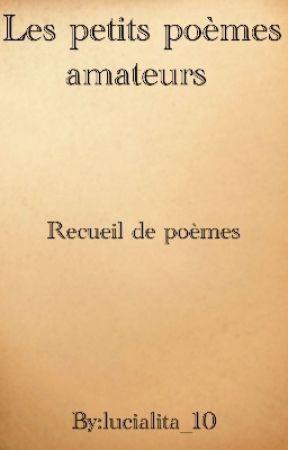 Les Petits Poèmes Amateurs  by lucialita_10
