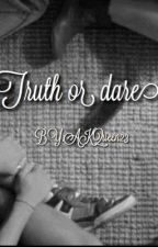 truth or dare? by shira1990k