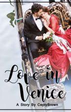 LOVE IN VENICE by ceptybrown