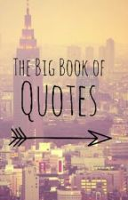 The Big Book of Quotes by GlitterAndCandy_