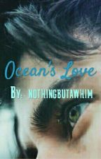 Ocean's love. by nothingbutawhim