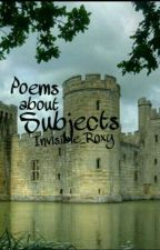 Poem About Subjects by Invisible_Roxy