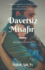 DAVETSİZ MİSAFİR |NefTah by NefTah_sakfc