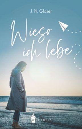 Wieso Ich Lebe by storyxtellerx4u