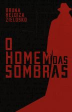 Homem das Sombras by BrunaZielosko