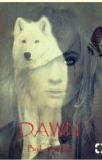DAWN /Book I/ by Larmie1626