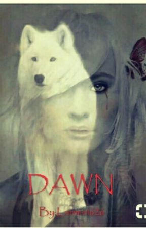 DAWN /Book I/ by Larmie1626