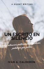 Un escrito en silencio  by Iva_ndres14