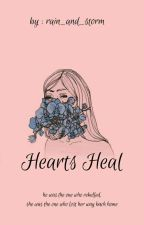 Hearts Heal |✍ by rain_and_storm
