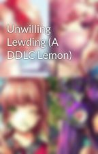 Unwilling Lewding (A DDLC Lemon) by Sukachay