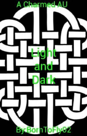 Light and Dark (Charmed AU) by BornToFly02