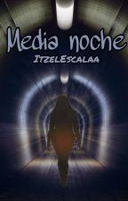 Media noche (Interactivo) by ItzelEscalaa