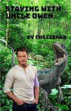 Staying With Uncle Owen. (Jurassic World/ Jurassic World Fallen Kingdom) by chezzer68